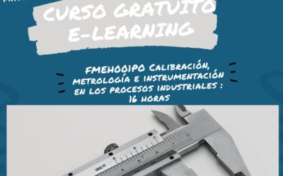 ABIERTO PLAZO DE MATRICULACIÓN: Curso totalmente gratuito de: FMEH001PO. Calibración, Metrología e instrumentación en los procesos industriales.